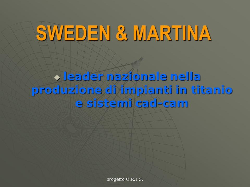 SWEDEN & MARTINA lllleader nazionale nella produzione di impianti in titanio e sistemi cad-cam
