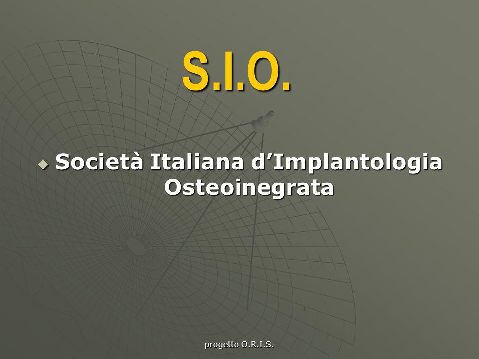 S.I.O. SSSSocietà Italiana d'Implantologia Osteoinegrata
