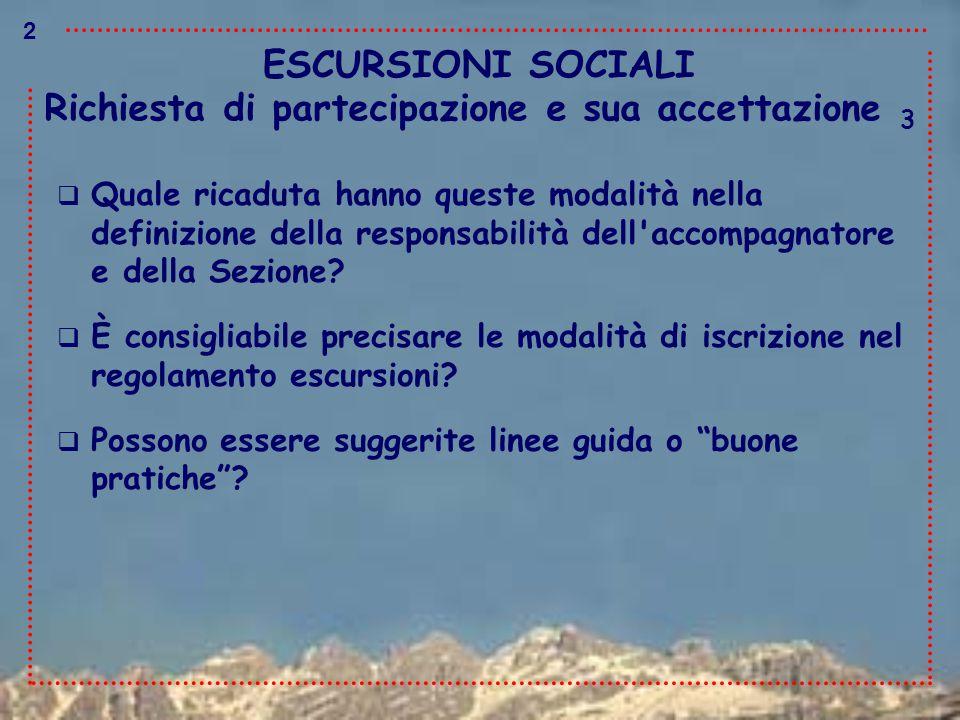 ESCURSIONI SOCIALI  Quale ricaduta hanno queste modalità nella definizione della responsabilità dell'accompagnatore e della Sezione?  È consigliabil