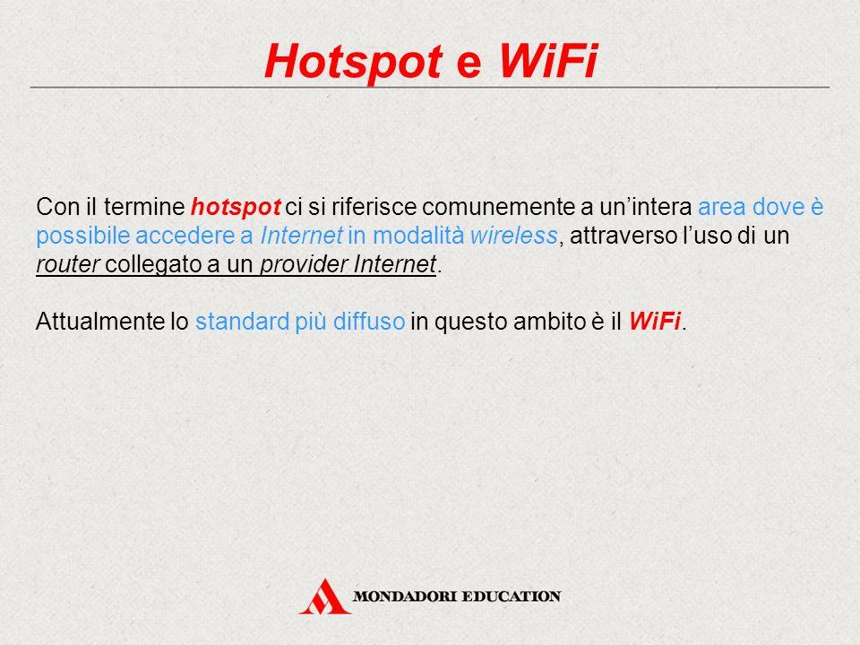 Le reti WLAN e WiFi Se un dispositivo WLAN soddisfa le specifiche WiFi, allora è garantita l'interoperabilità del dispositivo stesso con gli altri dispositivi WiFi.