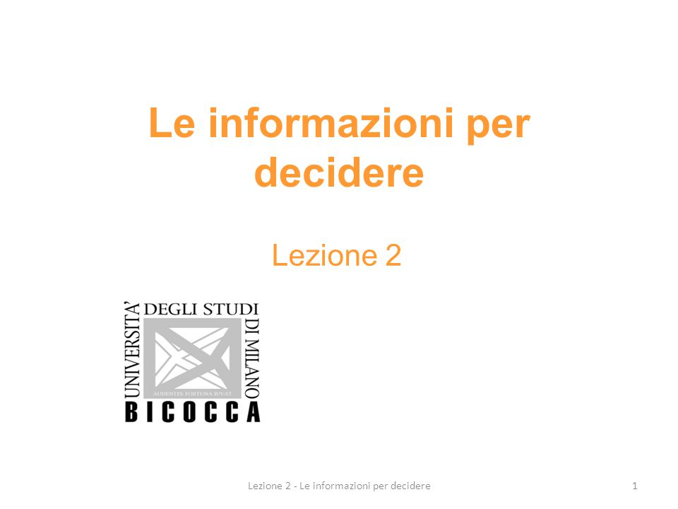 ANALISI DI BILANCIO ragionamento complesso rivolto all'interpretazione del sistema dei valori del bilancio 12Lezione 2 - Le informazioni per decidere
