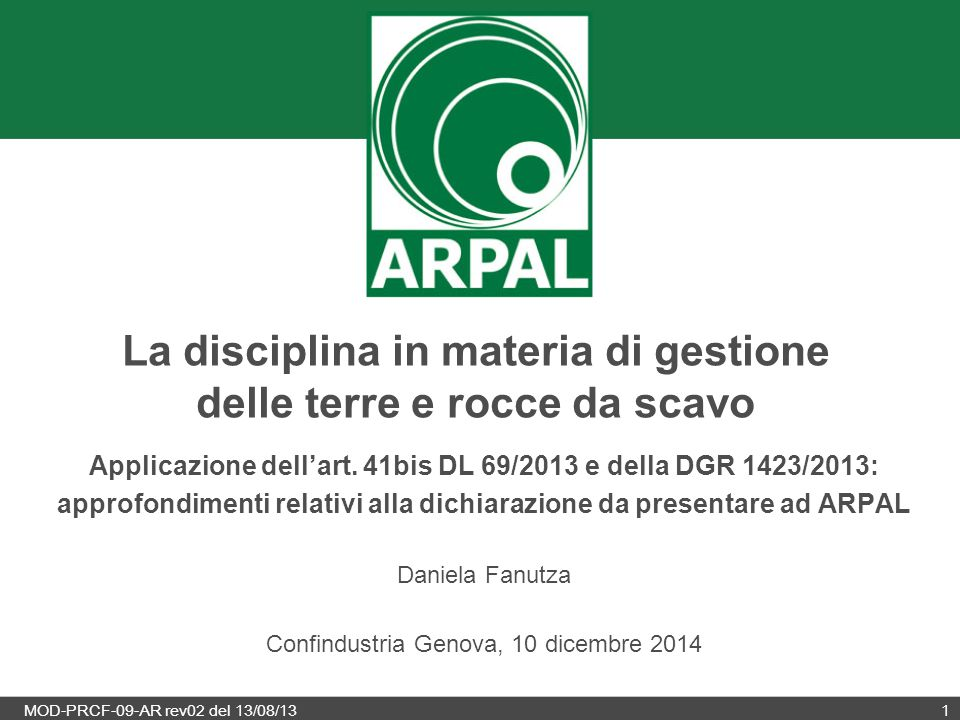 MOD-PRCF-09-AR rev02 del 13/08/131 La disciplina in materia di gestione delle terre e rocce da scavo Applicazione dell'art. 41bis DL 69/2013 e della D