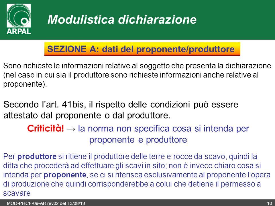 MOD-PRCF-09-AR rev02 del 13/08/1310 Sono richieste le informazioni relative al soggetto che presenta la dichiarazione (nel caso in cui sia il produtto