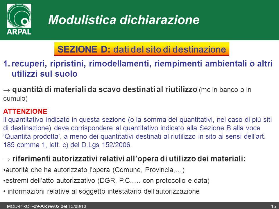 MOD-PRCF-09-AR rev02 del 13/08/1315 1.recuperi, ripristini, rimodellamenti, riempimenti ambientali o altri utilizzi sul suolo → quantità di materiali