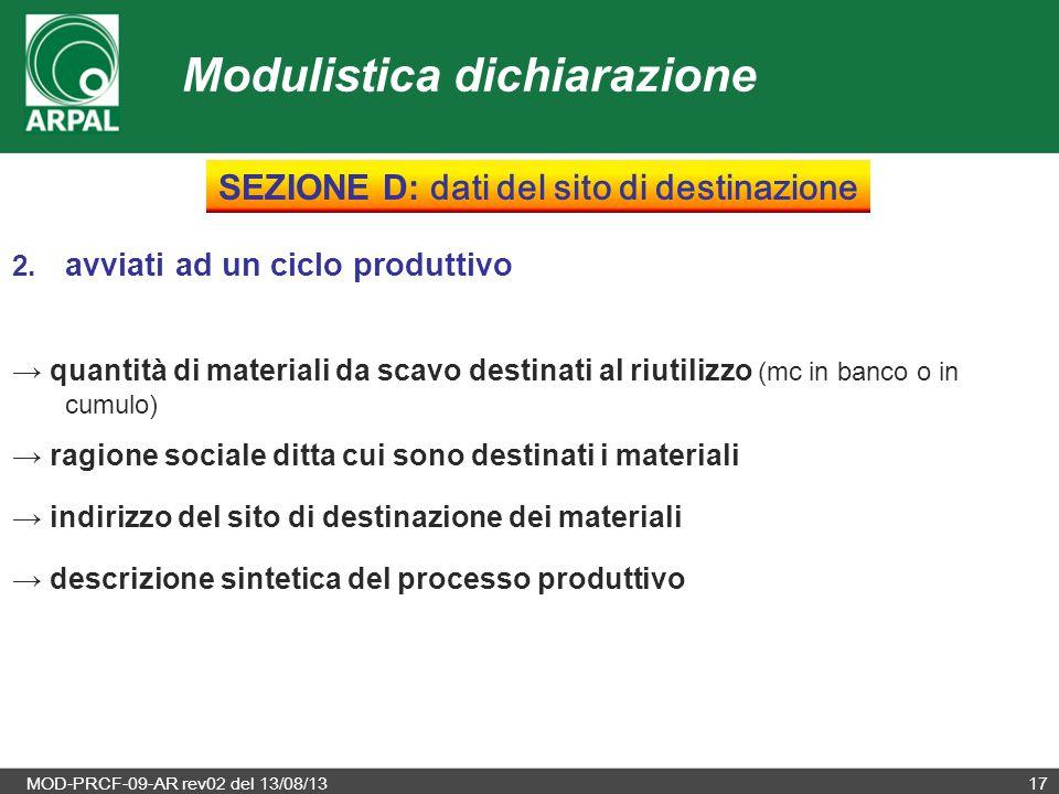 MOD-PRCF-09-AR rev02 del 13/08/1317 2. avviati ad un ciclo produttivo → quantità di materiali da scavo destinati al riutilizzo (mc in banco o in cumul
