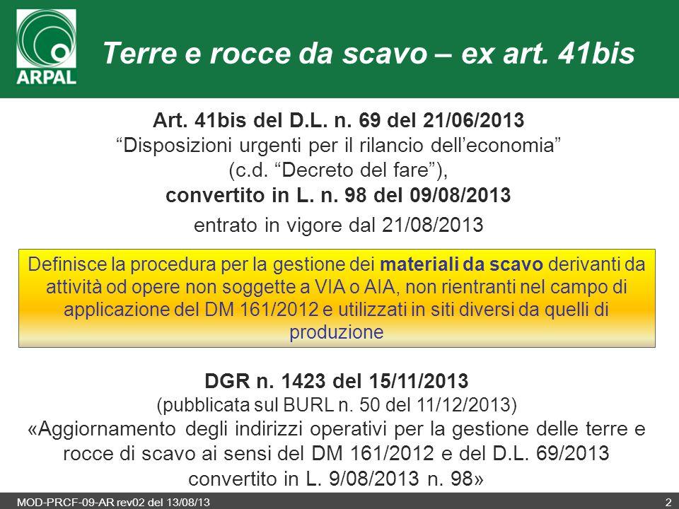"""MOD-PRCF-09-AR rev02 del 13/08/132 Terre e rocce da scavo – ex art. 41bis Art. 41bis del D.L. n. 69 del 21/06/2013 """"Disposizioni urgenti per il rilanc"""