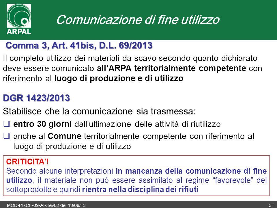 MOD-PRCF-09-AR rev02 del 13/08/1331 Comma 3, Art. 41bis, D.L. 69/2013 Comma 3, Art. 41bis, D.L. 69/2013 Il completo utilizzo dei materiali da scavo se