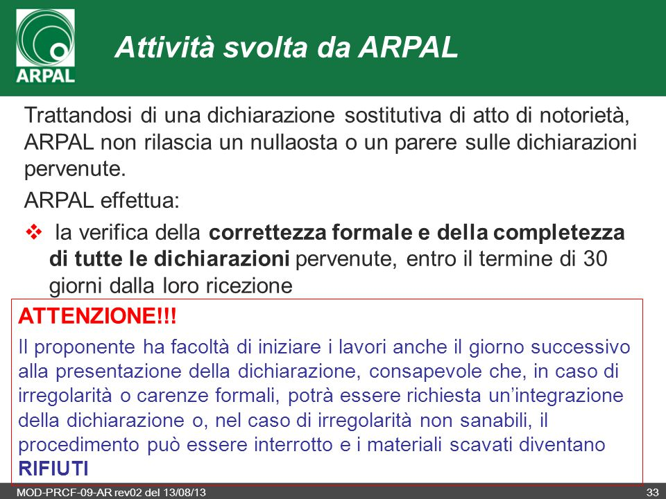 MOD-PRCF-09-AR rev02 del 13/08/1333 Trattandosi di una dichiarazione sostitutiva di atto di notorietà, ARPAL non rilascia un nullaosta o un parere sul