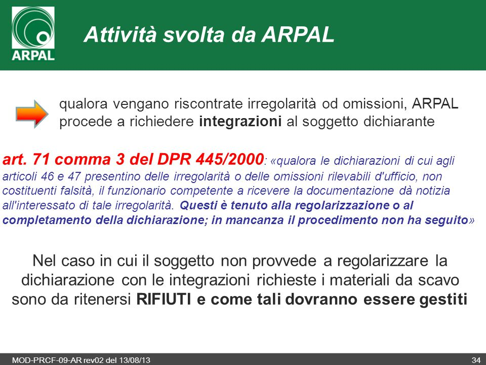 MOD-PRCF-09-AR rev02 del 13/08/1334 qualora vengano riscontrate irregolarità od omissioni, ARPAL procede a richiedere integrazioni al soggetto dichiar