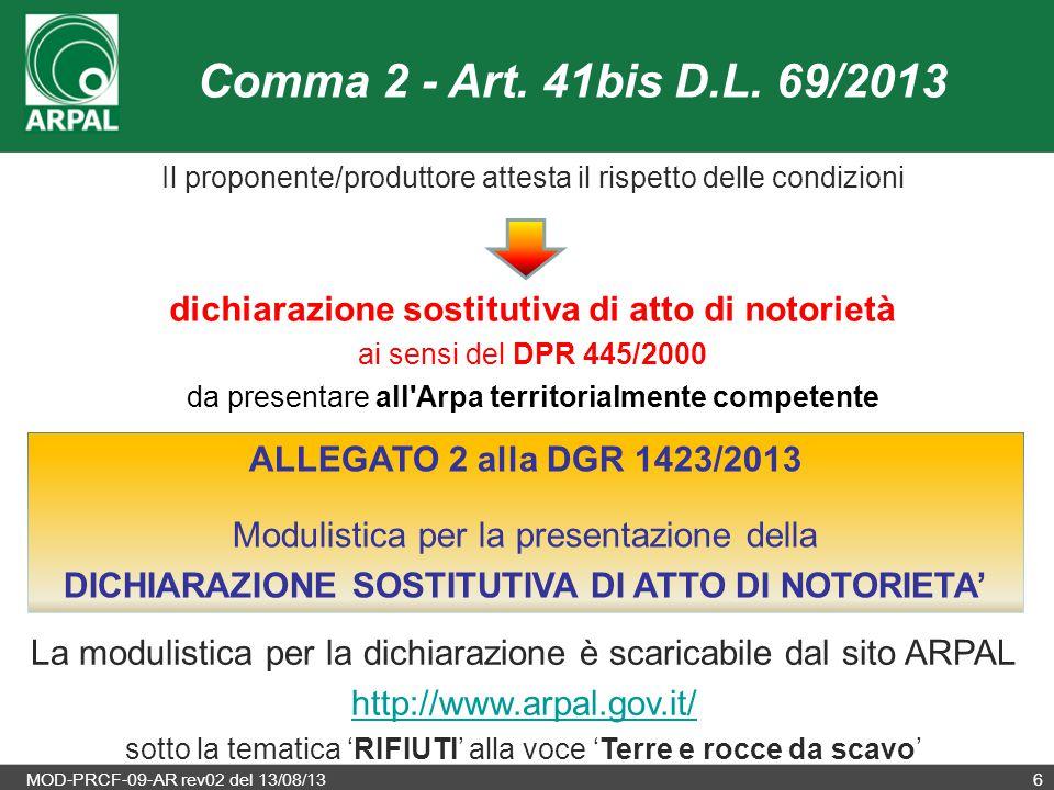 MOD-PRCF-09-AR rev02 del 13/08/136 Comma 2 - Art. 41bis D.L. 69/2013 Il proponente/produttore attesta il rispetto delle condizioni dichiarazione sosti