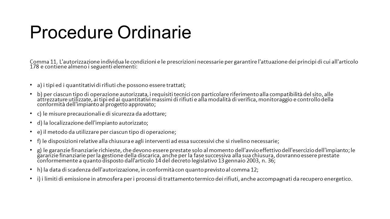 Procedure Ordinarie Comma 11. L'autorizzazione individua le condizioni e le prescrizioni necessarie per garantire l'attuazione dei principi di cui all