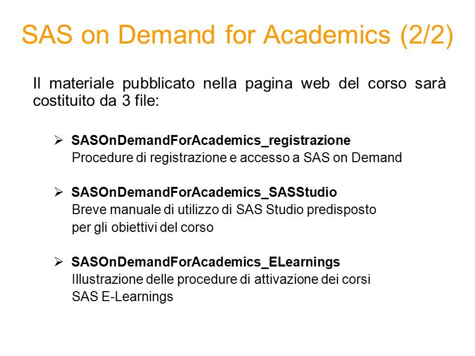 SAS on Demand for Academics (2/2) Il materiale pubblicato nella pagina web del corso sarà costituito da 3 file:  SASOnDemandForAcademics_registrazion