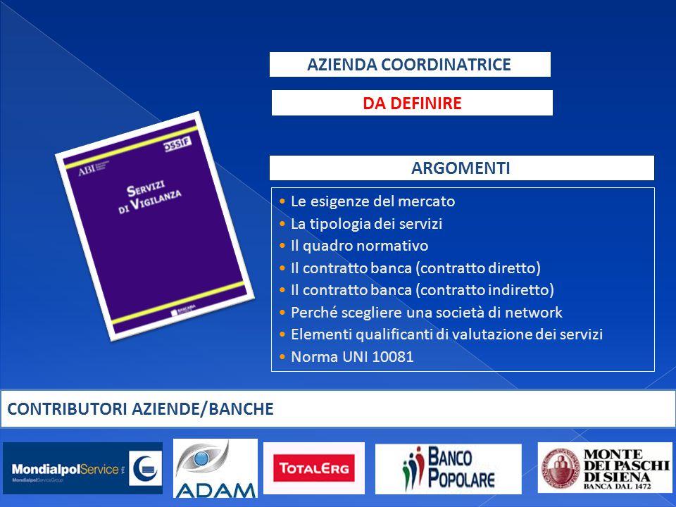 AZIENDA COORDINATRICE Le esigenze del mercato La tipologia dei servizi Il quadro normativo Il contratto banca (contratto diretto) Il contratto banca (