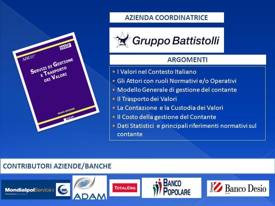 I Valori nel Contesto Italiano Gli Attori con ruoli Normativi e/o Operativi Modello Generale di gestione del contante Il Trasporto dei Valori La Conta