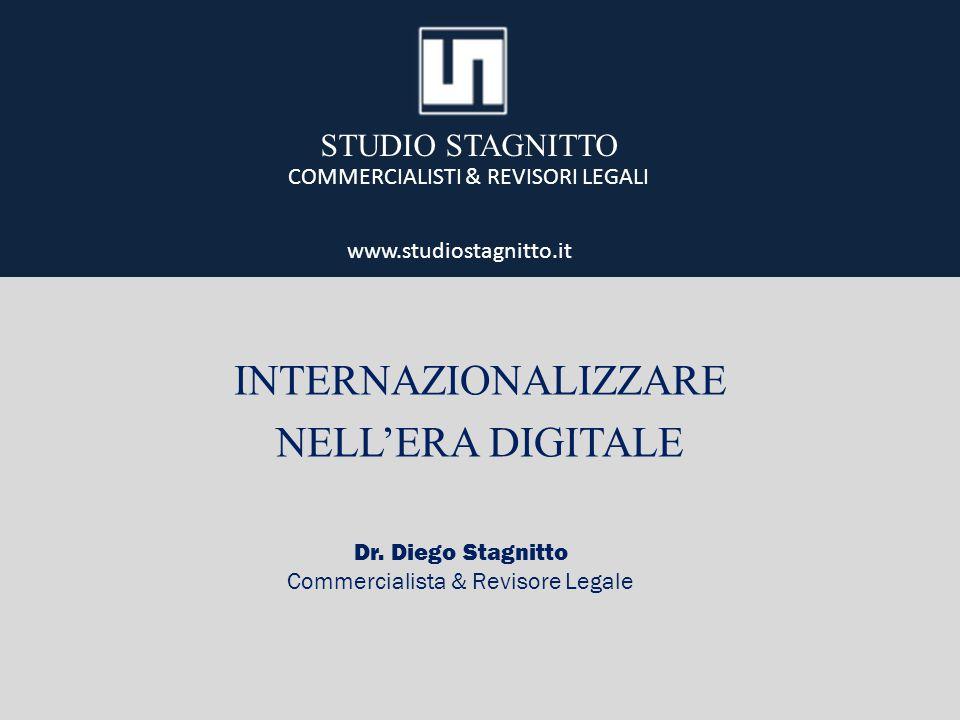 INTERNAZIONALIZZARE NELL'ERA DIGITALE STUDIO STAGNITTO COMMERCIALISTI & REVISORI LEGALI Dr.