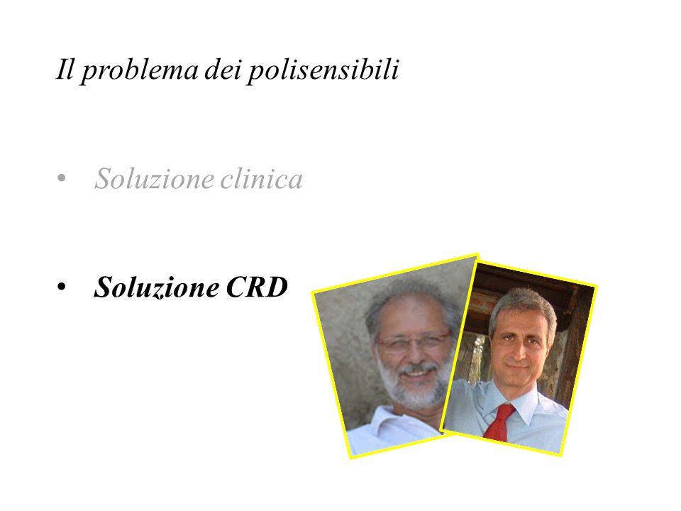 Il problema dei polisensibili Soluzione clinica Soluzione CRD