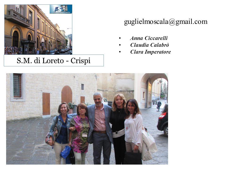 S.M. di Loreto - Crispi Anna Ciccarelli Claudia Calabrò Clara Imperatore guglielmoscala@gmail.com