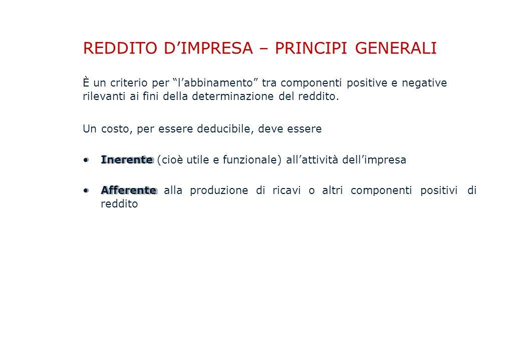 REDDITO D'IMPRESA – PRINCIPI GENERALI È un criterio per l'abbinamento tra componenti positive e negative rilevanti ai fini della determinazione del reddito.