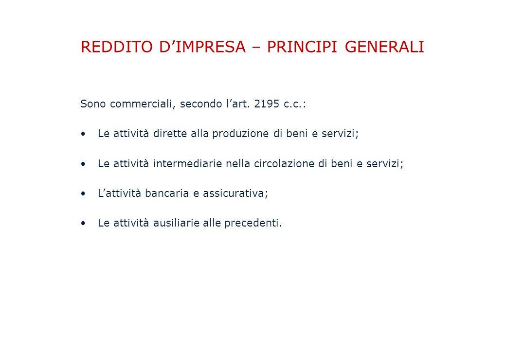 REDDITO D'IMPRESA – PRINCIPI GENERALI Sono commerciali, secondo l'art.