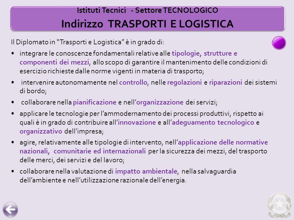 """Il Diplomato in """"Trasporti e Logistica"""" è in grado di: integrare le conoscenze fondamentali relative alle tipologie, strutture e componenti dei mezzi,"""