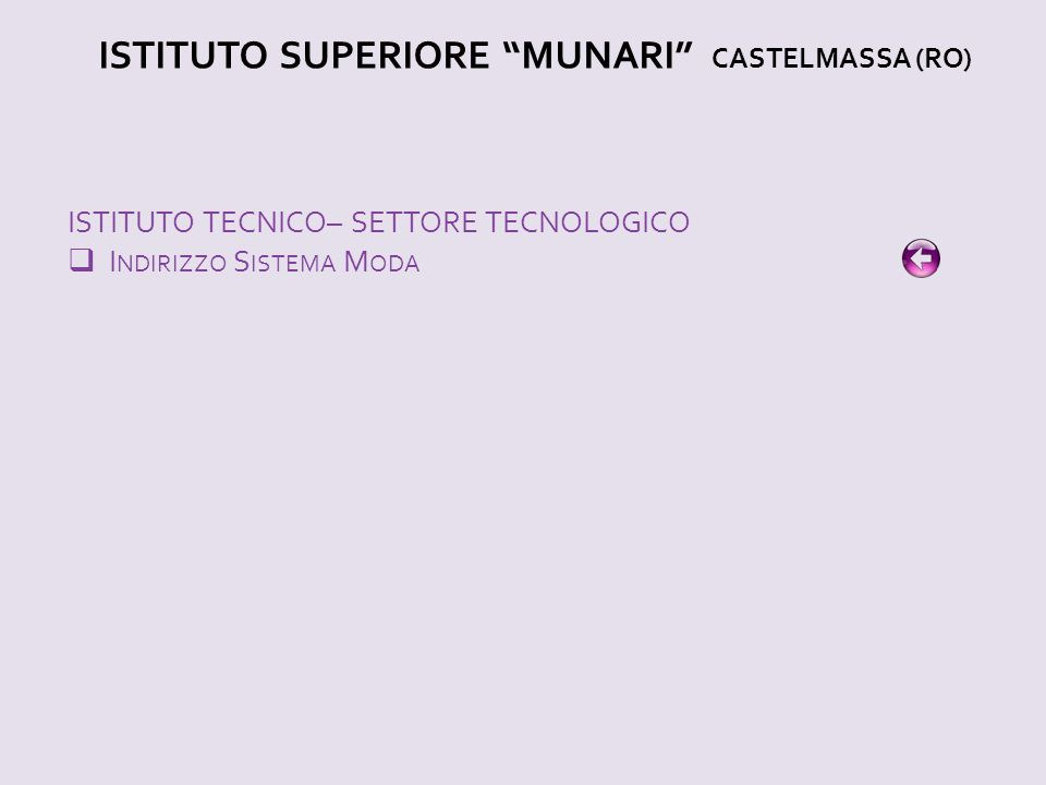"ISTITUTO SUPERIORE ""MUNARI"" CASTELMASSA (RO) ISTITUTO TECNICO– SETTORE TECNOLOGICO  I NDIRIZZO S ISTEMA M ODA"