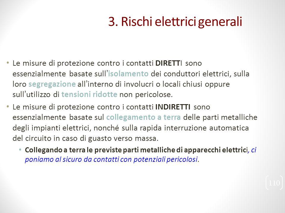 Le misure di protezione contro i contatti DIRETTI sono essenzialmente basate sull'isolamento dei conduttori elettrici, sulla loro segregazione all'int