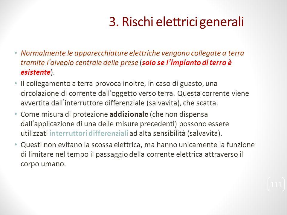 Normalmente le apparecchiature elettriche vengono collegate a terra tramite l'alveolo centrale delle prese Normalmente le apparecchiature elettriche v