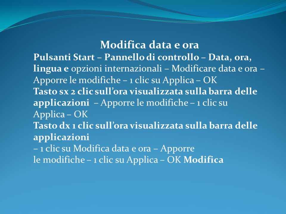 Modifica data e ora Pulsanti Start – Pannello di controllo – Data, ora, lingua e opzioni internazionali – Modificare data e ora – Apporre le modifiche