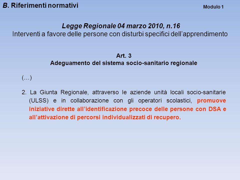 Modulo 1 Legge Regionale 04 marzo 2010, n.16 Interventi a favore delle persone con disturbi specifici dell'apprendimento Art. 3 Adeguamento del sistem