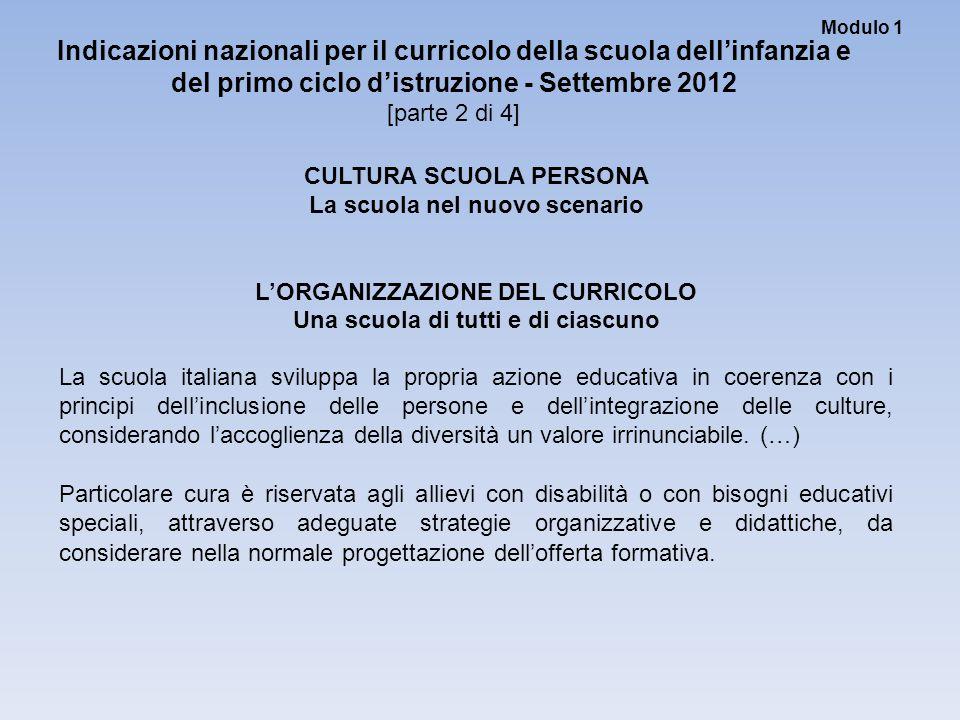 Modulo 1 Indicazioni nazionali per il curricolo della scuola dell'infanzia e del primo ciclo d'istruzione - Settembre 2012 [parte 2 di 4] CULTURA SCUO
