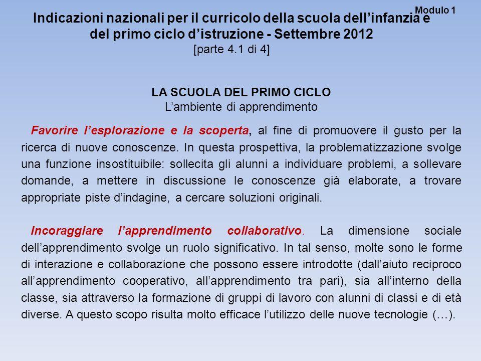 Modulo 1 Indicazioni nazionali per il curricolo della scuola dell'infanzia e del primo ciclo d'istruzione - Settembre 2012 [parte 4.1 di 4] LA SCUOLA