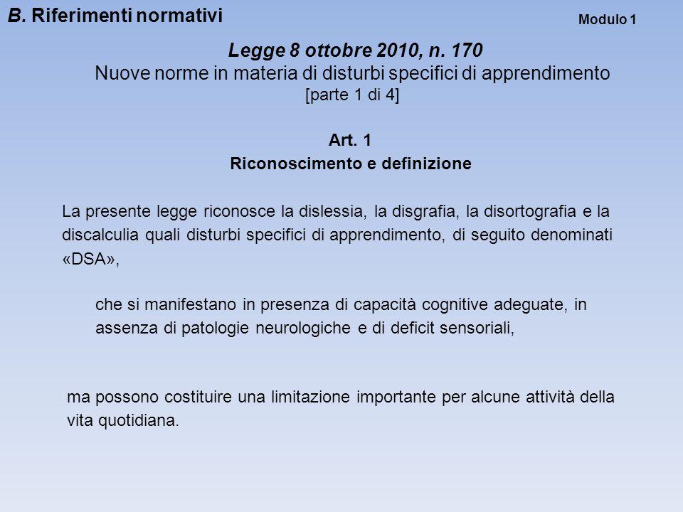 Modulo 1 Legge 8 ottobre 2010, n. 170 Nuove norme in materia di disturbi specifici di apprendimento [parte 1 di 4] che si manifestano in presenza di c