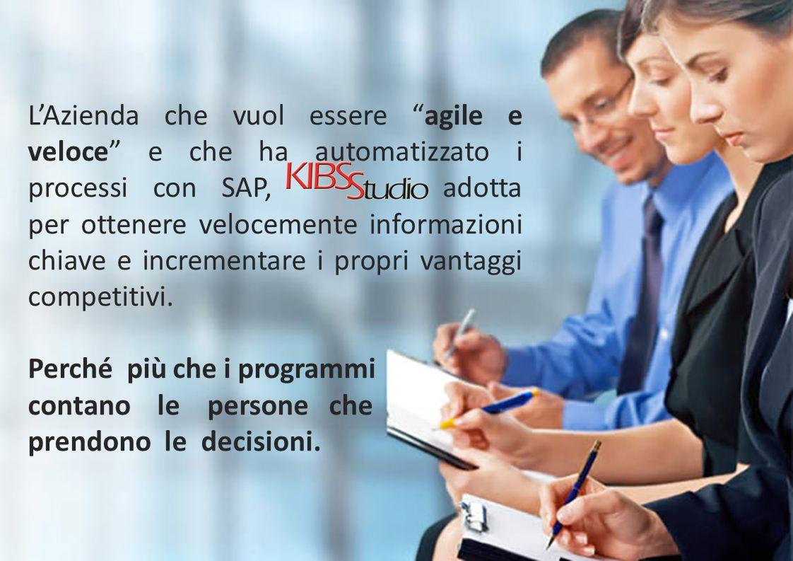 """L'Azienda che vuol essere """"agile e veloce"""" e che ha automatizzato i processi con SAP, adotta per ottenere velocemente informazioni chiave e incrementa"""