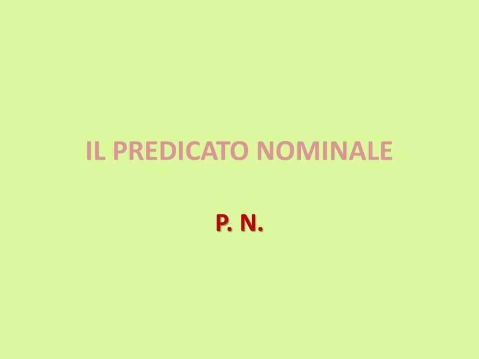 IL PREDICATO NOMINALE P. N.