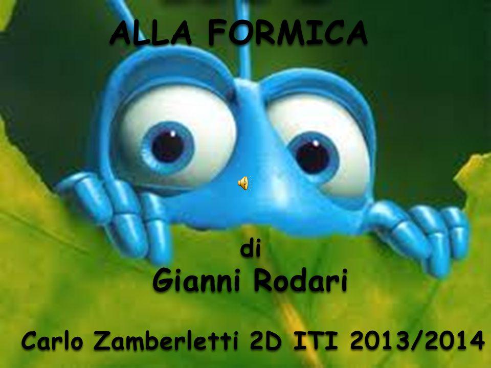 ALLA FORMICA di Gianni Rodari Carlo Zamberletti 2D ITI 2013/2014