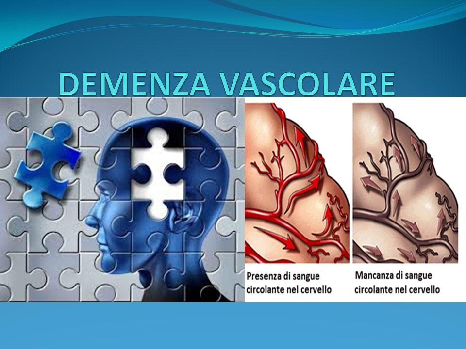 La demenza vascolare è un deficit cognitivo causato da un alterata circolazione sanguigna nel cervello, che priva di sangue alcune aree dell organo determinando la progressiva e irreversibile morte delle cellule cerebrali.