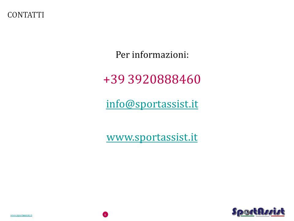 www.sportassist.it 5 CONTATTI Per informazioni: +39 3920888460 info@sportassist.it www.sportassist.it