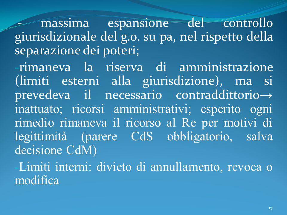 - massima espansione del controllo giurisdizionale del g.o. su pa, nel rispetto della separazione dei poteri; - rimaneva la riserva di amministrazione