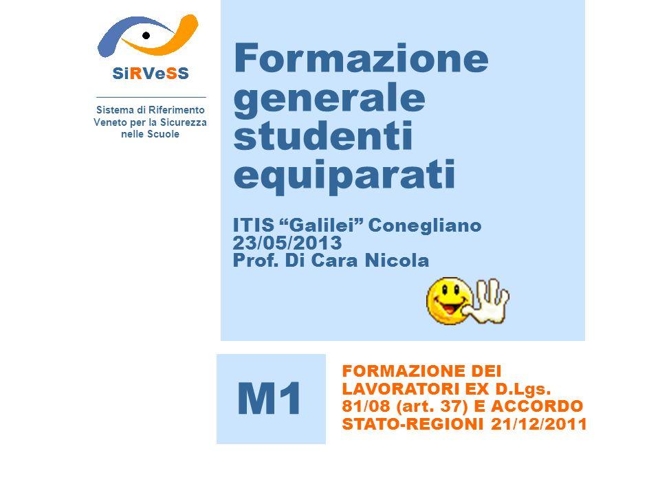 SiRVeSS Sistema di Riferimento Veneto per la Sicurezza nelle Scuole M1 FORMAZIONE DEI LAVORATORI EX D.Lgs. 81/08 (art. 37) E ACCORDO STATO-REGIONI 21/