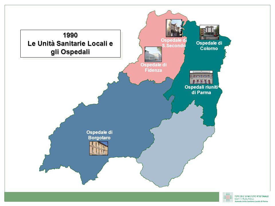 13 1990 Le Unità Sanitarie Locali e gli Ospedali 1990 Ospedale di Fidenza Ospedali riuniti di Parma Ospedale di Borgotaro Ospedale di Colorno Ospedale
