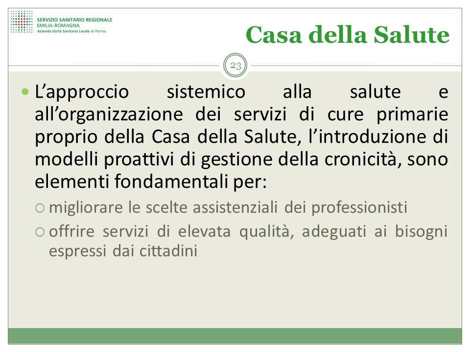23 Casa della Salute L'approccio sistemico alla salute e all'organizzazione dei servizi di cure primarie proprio della Casa della Salute, l'introduzio