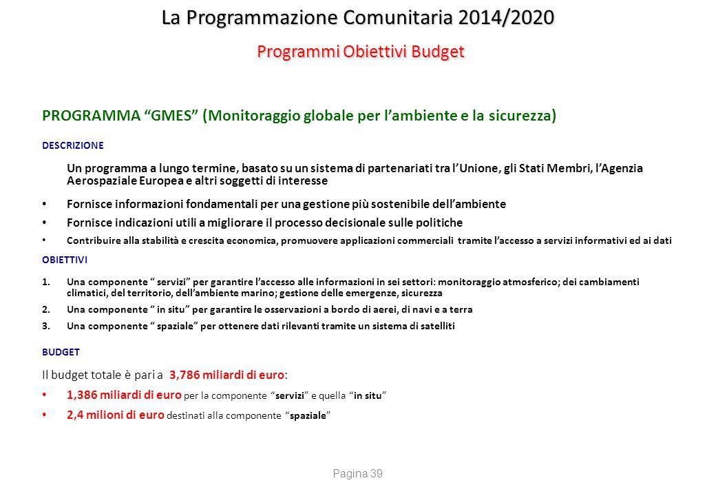 """La Programmazione Comunitaria 2014/2020 Programmi Obiettivi Budget PROGRAMMA """"GMES"""" (Monitoraggio globale per l'ambiente e la sicurezza) DESCRIZIONE U"""