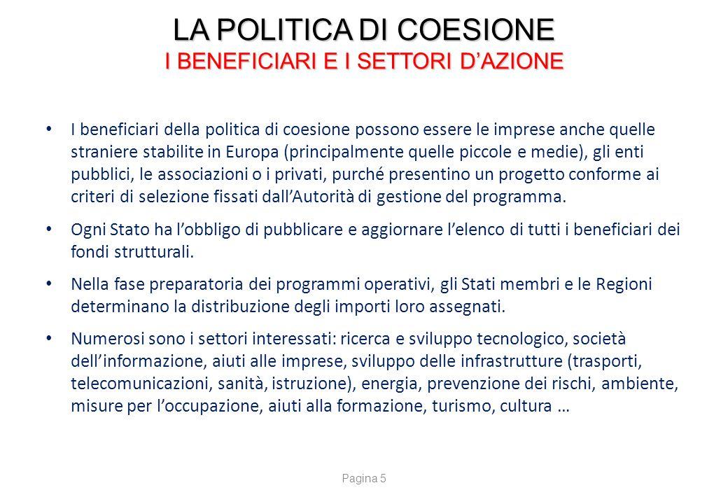 LA POLITICA DI COESIONE I BENEFICIARI E I SETTORI D'AZIONE I beneficiari della politica di coesione possono essere le imprese anche quelle straniere s