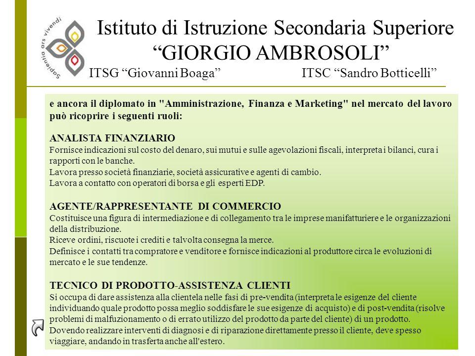 """Istituto di Istruzione Secondaria Superiore """"GIORGIO AMBROSOLI"""" ITSG """"Giovanni Boaga"""" ITSC """"Sandro Botticelli"""" e ancora il diplomato in"""