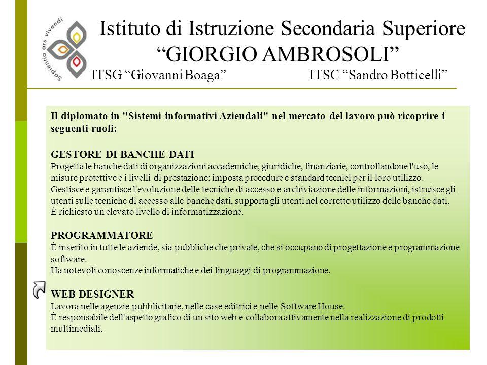 """Istituto di Istruzione Secondaria Superiore """"GIORGIO AMBROSOLI"""" ITSG """"Giovanni Boaga"""" ITSC """"Sandro Botticelli"""" ORIENTAMENTO - AMMINISTRAZIONE FINANZA"""