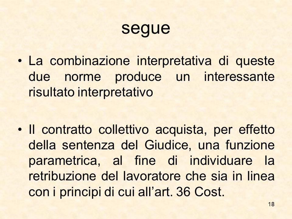 segue La combinazione interpretativa di queste due norme produce un interessante risultato interpretativo Il contratto collettivo acquista, per effett