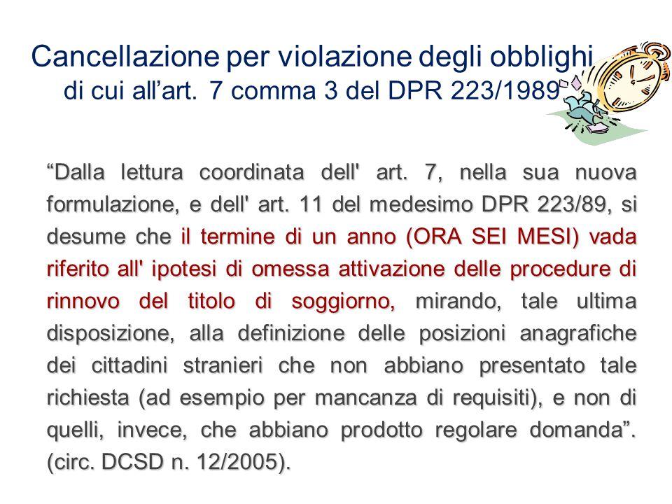 Cancellazione per violazione degli obblighi di cui all'art. 7 comma 3 del DPR 223/1989 (mancato rinnovo del titolo di soggiorno) L'ufficiale d'anagraf
