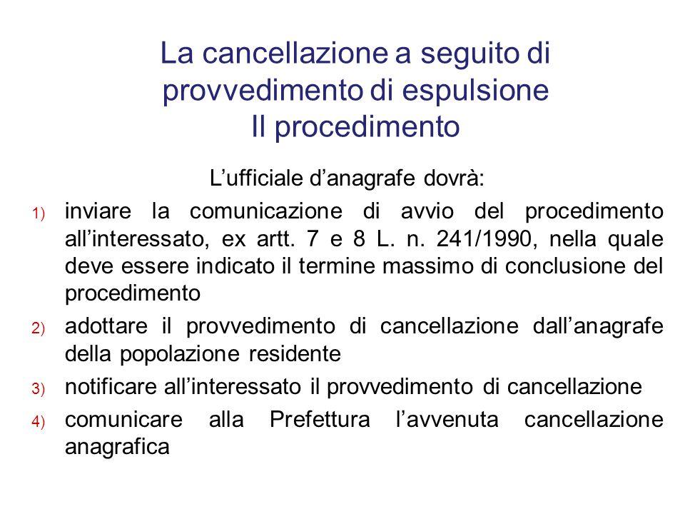 L'art. 18, c. 2, del D.lgs. n. 30/2007 (come modificato dall'art. 1, lett. b) del D.lgs. n. 32/2008), pur riguardando esplicitamente i cittadini comun
