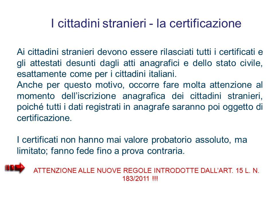 """I cittadini stranieri - la certificazione DPR n. 223/89, art. 33: """"L'ufficiale d'anagrafe rilascia a chiunque ne faccia richiesta, fatte salve le limi"""