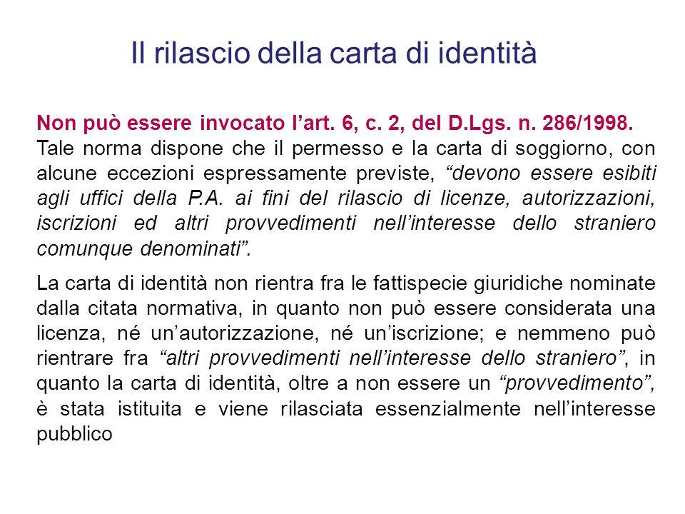 Per il rilascio della carta di identità agli stranieri valgono le stesse regole stabilite in generale dal T.U. delle leggi di Pubblica Sicurezza; pert